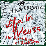 CHIP TRONIC, Life In Neuss The First Book Of Darkness, Cover