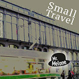 Mr. Melone, Small Travel, Cover