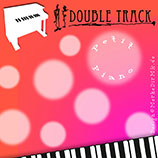 Double Track, Petit Piano, Kurt Kreft, Rebecca Berg, Cover