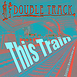 Double Track, This Train, Kurt Kreft, Rebecca Berg, Cover