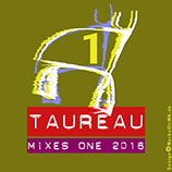 TAUREAU, Mixes One 2016, CD