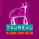 TAUREAU, Mixes Two 2016, CD