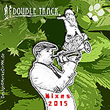 Double Track, Double Track Mixes 2015, Kurt Kreft, Rebecca Berg, Cover
