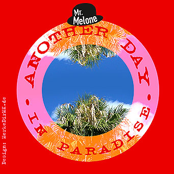 Musik Frankfurt, Mr. Melone, Another Day In Paradise, MP3, Download, Kurt Kreft