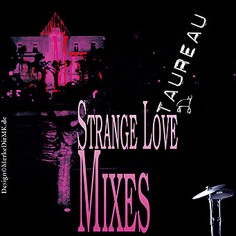TAUREAU, Strange Love Mixes, Kurt Kreft, Cover
